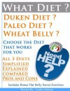 What Diet ? Dukan Diet ? Paleo Diet ? Wheat Belly ? Choose What Works For You From The Worlds 3 Best Selling Diets. - Leslie Johnson