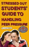 SOS: Stressed Out Students' Guide to Handling Peer Pressure - Lisa Medoff, Jennifer Chang