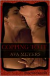 Copping To It - Ava Meyers