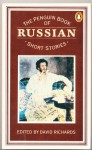 The Penguin Book of Russian Short Stories - David Richards, Various