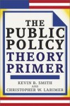 The Public Policy Theory Primer - Smith
