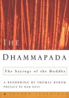 The Dhammapada: The Sayings of the Buddha - Gautama Buddha, Ram Dass, Thomas Byrom