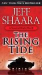 The Rising Tide: A Novel of World War II - Jeff Shaara