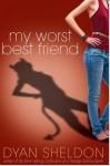 My Worst Best Friend - Dyan Sheldon