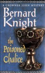 The Poisoned Chalice (Crowner John Mystery #2) - Bernard Knight
