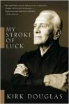 My Stroke of Luck - Kirk Douglas