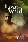 Love of the Wild - Susan Laine