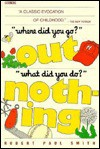 Where Did You Go? Out What Did You Do? Nothing - Robert Paul Smith