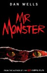 Mr. Monster - Dan Wells