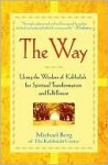 The Way: Using the Wisdom of Kabbalah for Spiritual Transformation and Fulfillment - Michael Berg