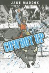 Cowboy Up - Jake Maddox, Sean Tiffany, Scott R. Welvaert