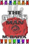The Glass Man - M. Raiya