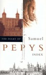The Diary, Vol 11: Index - Samuel Pepys