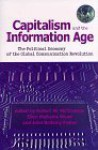 Capitalism and the Information Age: The Political Economy of the Global Communication Revolution - Robert W. McChesney, Ellen Meiksins Wood, John Bellamy Foster
