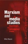 Marxism And Media Studies: Key Concepts and Contemporary Trends - Mike Wayne