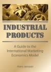 Industrial Products: A Guide to the International Marketing Economics Model - Erdener Kaynak, Hans Jansson