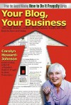 Your Blog, Your Business: A Retailer's Frugal Guide to Getting Customer Loyalty and Sales-Both In-Store and Online - Carolyn Howard-Johnson, Chaz DeSimone