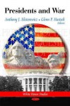 Presidents and War - Anthony J. Eksterowicz, Glenn P. Hastedt