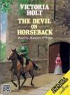 The Devil on Horseback - Victoria Holt, Maureen O'Brien