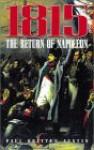 1815 the Return of Napoleon - Paul Britten Austin