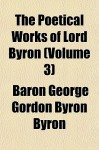 The Poetical Works of Lord Byron (Volume 3) - George Gordon Byron
