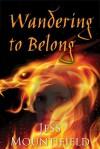 Wandering to Belong - Jess Mountifield