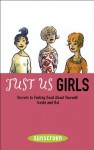 Just Us Girls: Secrets to Feeling Good About Yourself, Inside andOut - Moka, Melissa Daly, Eric Heliot
