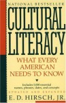 Cultural Literacy: What Every American Needs to Know - E.D. Hirsch Jr., Barrett Whitener