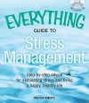 The Everything Guide to Stress Management: Step-by-step advice for eliminating stress and living a happy, healthy life - Melissa Roberts