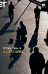 Il libro nero (Super ET) (Italian Edition) - Orhan Pamuk, Şemsa Gezgin