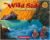The Wild Side: Extreme Sports: Critical Reading Skills - Henry Billings, McGraw-Hill Publishing, Melissa Billings