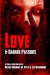 Love and Darker Passions - Alexis Brooks De Vita, Lee Barwood