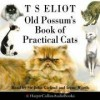 Old Possum's Book of Practical Cats by T.S. Eliot - T.S. Eliot