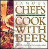 Famous Chefs and Other Characters Cook with Beer - W. Griffiths, Christopher Finch