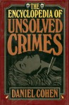 The Encyclopedia of Unsolved Crimes - Daniel Cohen