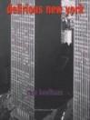 Delirious New York: A Retroactive Manifesto for Manhattan - Rem Koolhaas