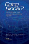Going Global? U. S. Government Policy And The Defense Aerospace Industry - Mark A. Lorell, Julia Lowell