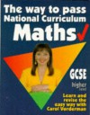 The Way to Pass GCSE Maths: Higher Level (The Way to Pass) - Carol Vorderman, Gareth Lewis