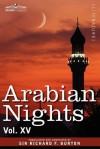 Arabian Nights, in 16 Volumes: Vol. XV - Anonymous, Richard Francis Burton