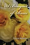 A Bouquet of Roses - Noreen Braman