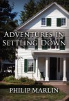 Adventures in Settling Down - Philip Marlin