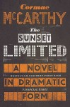 Sunset Limited: A Novel in Dramatic Form - Cormac McCarthy