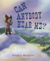 Can Anybody Hear Me? - Jessica Meserve