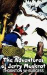 The Adventures of Jerry Muskrat - Thornton W. Burgess