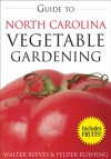 Guide to North Carolina Vegetable Gardening - Walter Reeves, Walter Reeves