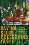 Saving Seeds, Preserving Taste: Heirloom Seed Savers in Appalachia - Bill Best, Howard Sacks