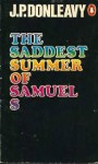 The Saddest Summer of Samuel S - J.P. Donleavy