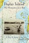 Poplar Island: My Memories as a Boy - Peter Bailey