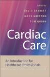 Cardiac Care: An Introduction for Healthcare Professionals - David B. Barrett, Mark Gretton, Tom Quinn