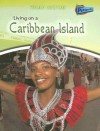 Living on a Caribbean Island - Louise Spilsbury, Richard Spilsbury